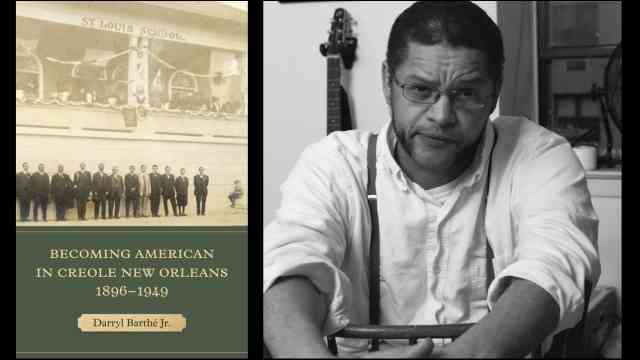 Becoming American in Creole New Orleans, 1896–1949 with Darryl Barthé Jr.