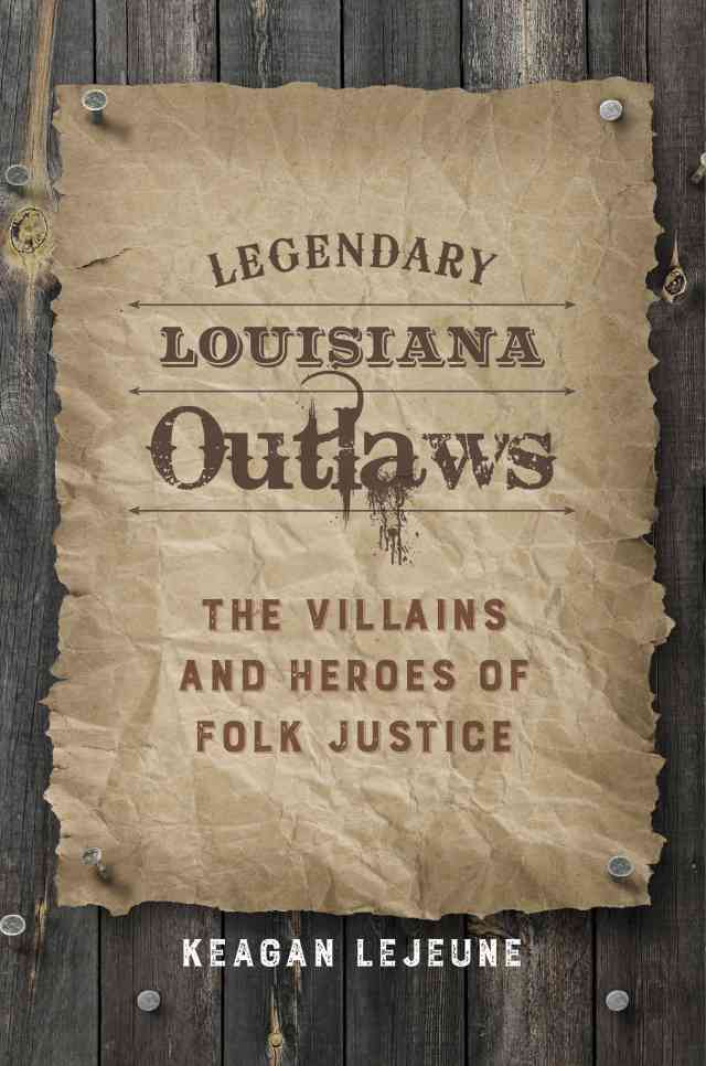 Legendary Louisiana Outlaws