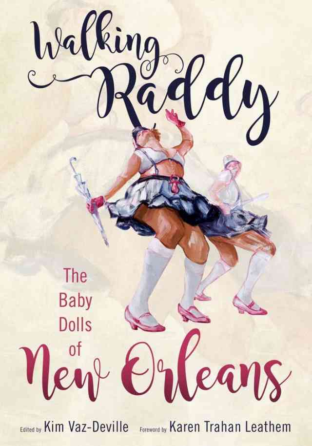 Walking Raddy: The Baby Dolls. Dr. Kim Vaz-Deville